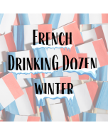 French Drinking Dozen - Winter 2021 Part  III