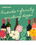 Friends & Family Drinking Dozen - Spring 2021